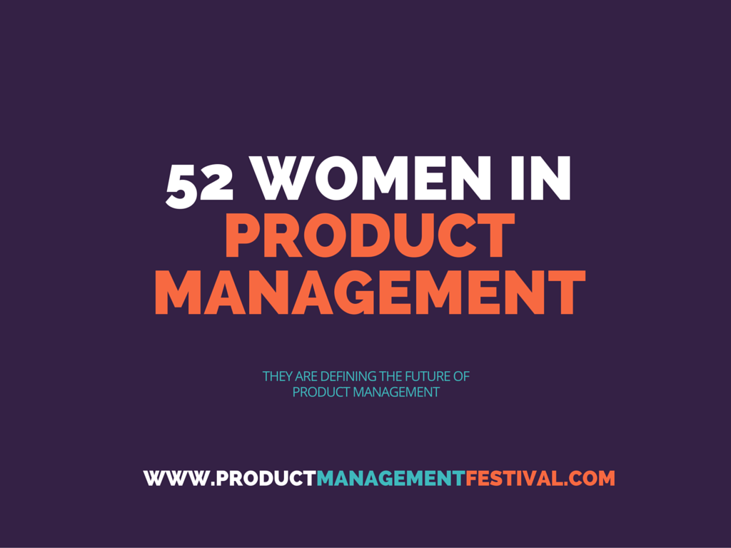 52 Women Making an Impact in Product Management - Product Management